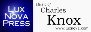 Music of Charles Knox at Lux Nova Press