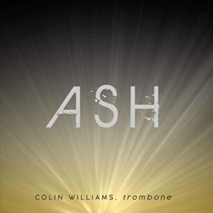 Ash Colin Williams, trombone; et al. Peer 2 Records Release: March, 2019