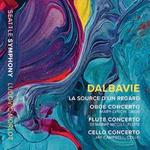 "Marc-André Dalbavie: ""La source d'un regard"" & Three Concertos; Seattle Symphony Orchestra, Ludovic Morlot, conductor; Demarre McGill, flute; Mary Lynch, oboe; Jay Campbell, celloRelease date: July 26, 2019Seattle Symphony Media, SSM1022"