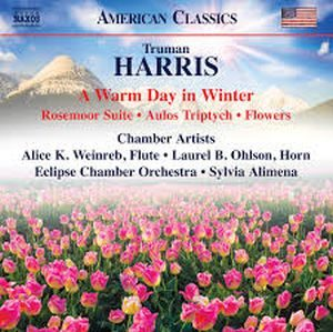 Truman Harris: A Warm Day In Winter Eclipse Chamber Orchestra, Sylvia Alimena, cond.; Eclipse Woodwind Quintet, et al Naxos, American Classics 8559858 Release: 8 March 2019 Length: 75 minutes