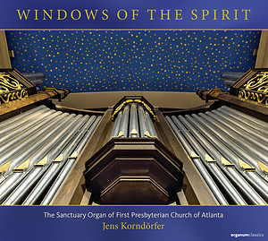 """Windows of the Spirit"" Jens Korndörfer:, organ Label: Organum Classics Release date: January 8, 2020 Total Length: 1:21:12"