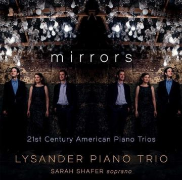"""""""Mirrors"""" Lysander Piano Trio; with Sarah Shafer, soprano. December 4, 2020 First Hands Records (UK)"""