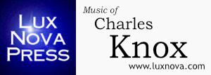 Music of Charles Knox at Lux Nova Press