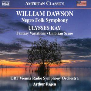 "William Dawson: ""Negro Folk Symphony"" Ulysses Kay, ""Fantasy Variations,"" ""Umbrian Scene"" ORF Vienna Radio Symphony Orchestra, Arthur Fagen conducting Naxos (American Classics) 8.559870 Release: 06/2020"