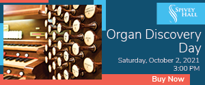 Spivey Hall - Organ Discovery Day